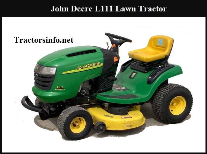 John Deere L111 Price, Review, Engine Specs & Images