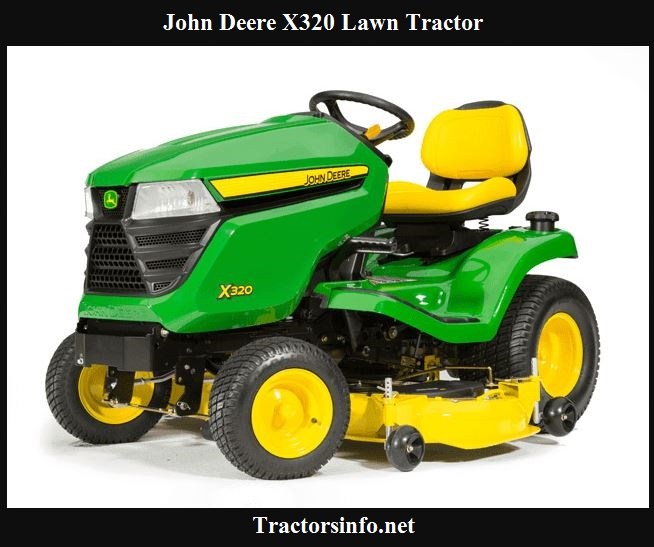 John Deere X320 Price, Specs, Review & Attachments