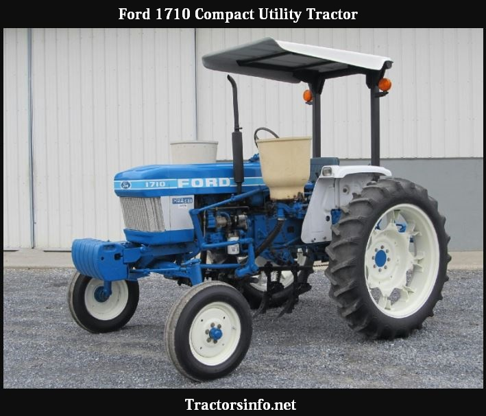 Ford 1710 Tractor Reviews, Value, Specs & Attachments