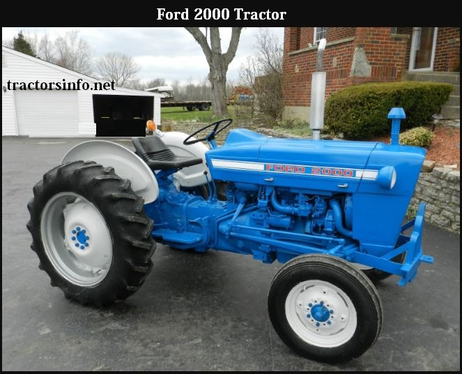 Ford 2000 Tractor HP, Price, Review, Specifications, Oil Capacity, History, Serial Numbers, Features & Pictures