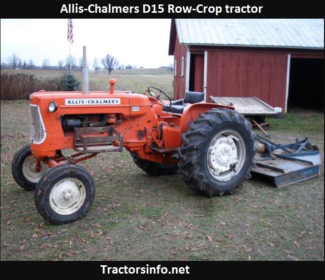 Allis Chalmers D15 Horsepower, Price, Specs, Oil Capacity, Review