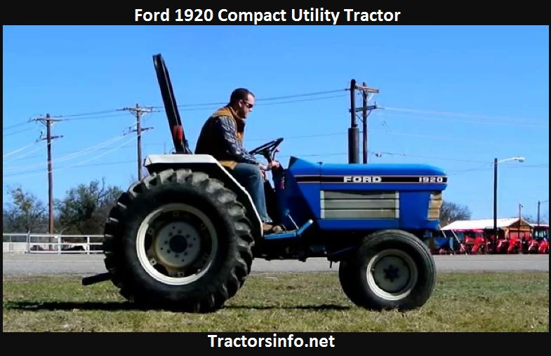 Ford 1920 Tractor Price, Specs, Reviews, Attachments