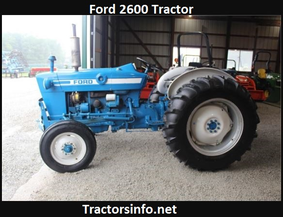 Ford 2600 Tractor Price, Specs, Review, Attachments