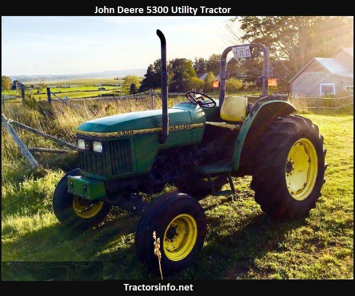 John Deere 5300 HP, Price, Oil Capacity, Reviews