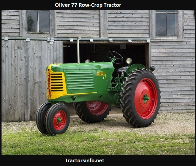 Oliver 77 Tractor Specs, Price, Review, Serial Numbers