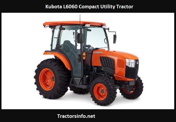 Kubota L6060 Price, Specs, Weight, Review