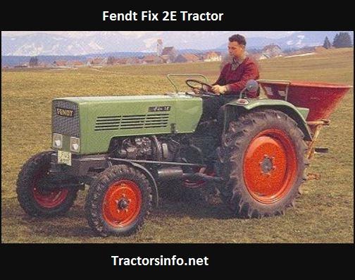 Fendt Fix 2E Tractor Price, Specs, Review