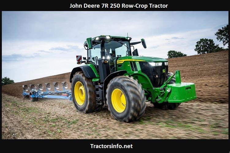 John Deere 7R 250 Price, Specs, Review, Attachments