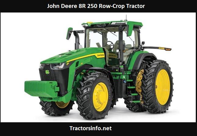 John Deere 8R 250 Specs, Price, HP, Review