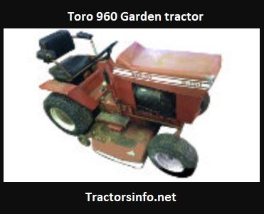Toro 960 Garden Tractor Specs, Price, Review, Attachments