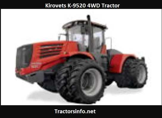 Kirovets K-9520 4WD Tractor Price, Specs, Review