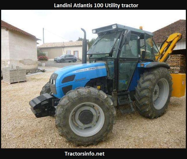 Landini Atlantis 100 Utility Tractor Price, Specs, Review